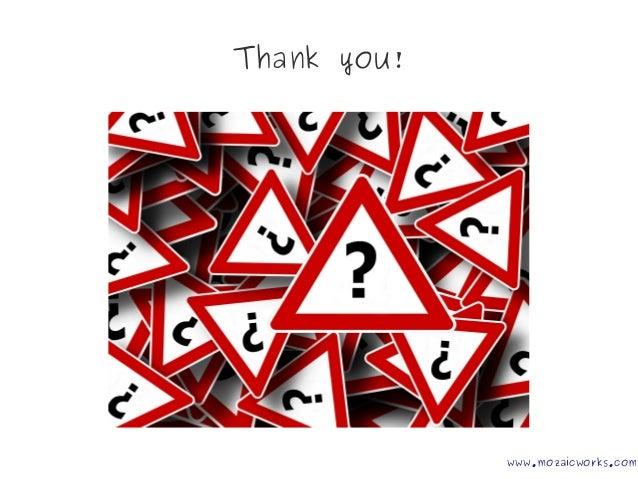 Thank you! www.mozaicworks.com