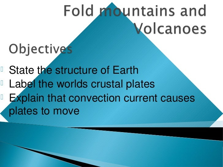    State the structure of Earth   Label the worlds crustal plates   Explain that convection current causes    plates to...