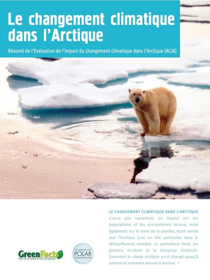 Le changement climatiquedans l'ArctiqueRésumé de lEvaluation de limpact du changement climatique dans l'Arctique (ACIA)   ...