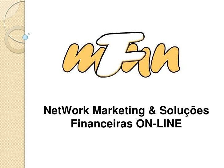 NetWork Marketing & Soluções Financeiras ON-LINE<br />