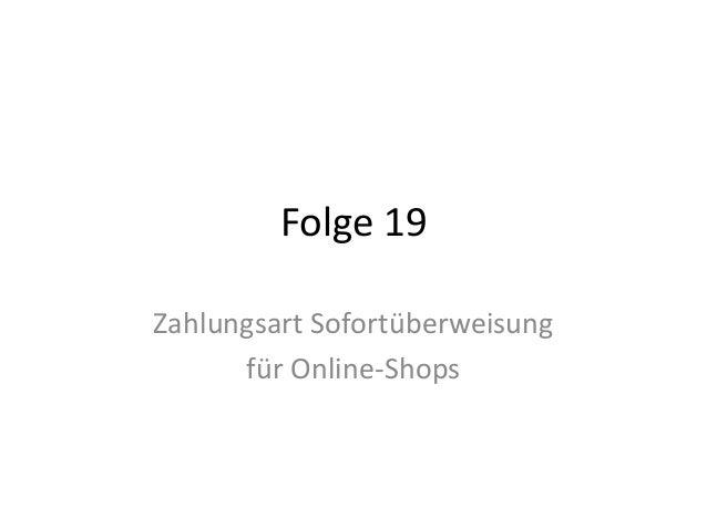 Folge 19 Zahlungsart Sofortüberweisung für Online-Shops
