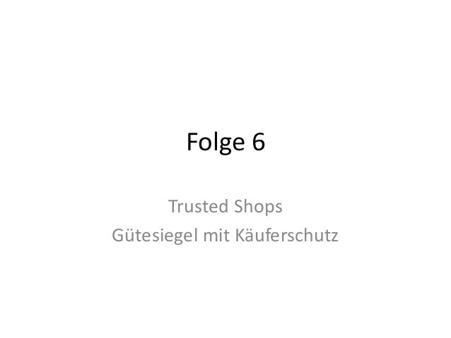 Folge 6 Trusted Shops Gütesiegel mit Käuferschutz