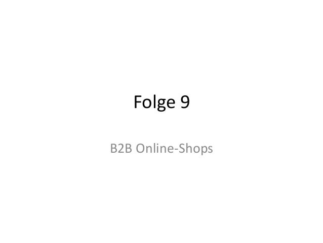 Folge 9 B2B Online-Shops