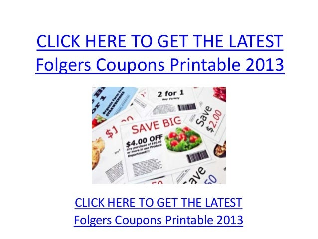 CLICK HERE TO GET THE LATEST Folgers Coupons Printable 2013 CLICK HERE TO GET THE LATEST Folgers Coupons Printable 2013