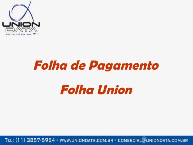 Folha de Pagamento Folha Union