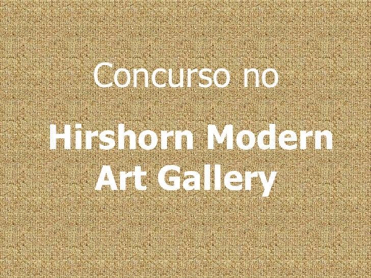 Concurso no   Hirshorn Modern Art Gallery