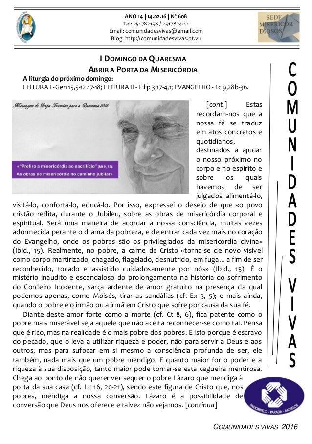 COMUNIDADES VIVAS 2016 ANO 14 | 14.02.16 | Nº 608 Tel: 251782158 / 251782400 Email: comunidadesvivas@gmail.com Blog: http:...