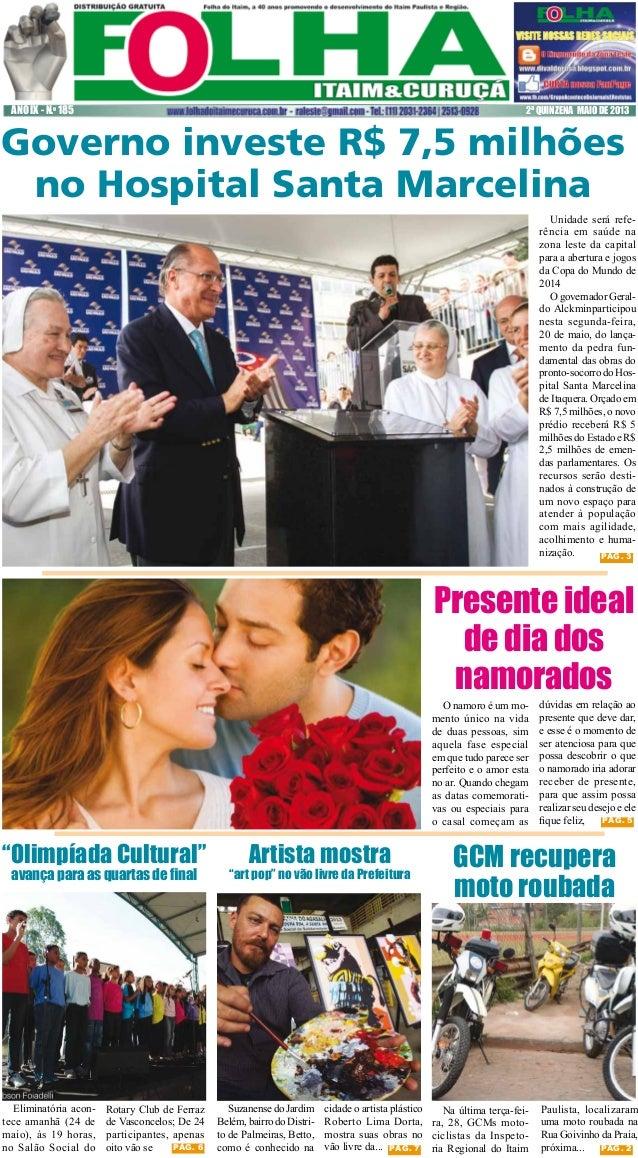 ANO IX - N.o 185  2ª QUINZENA MAIO DE 2013  Governo investe R$ 7,5 milhões no Hospital Santa Marcelina Unidade será referê...