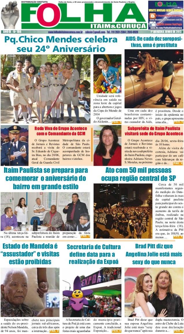 ANO IX - N.o 186  1ª QUINZENA JUNHO DE 2013  Pq.Chico Mendes celebra seu 24º Aniversário  Unidade será referência em saúde...