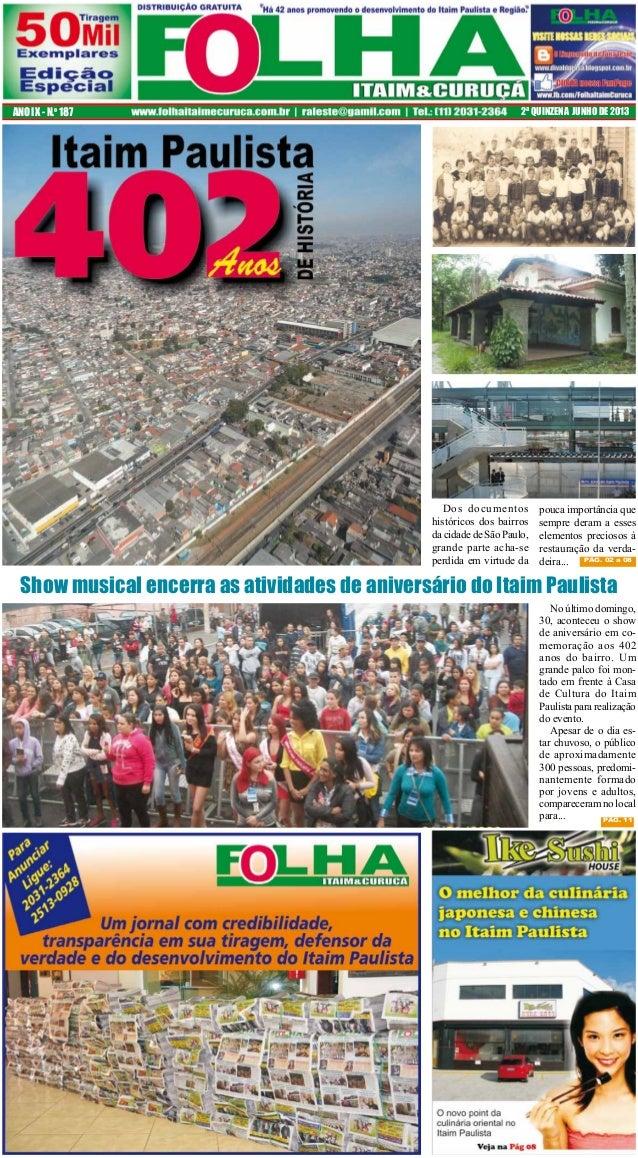ANO IX - N.o 187  2ª QUINZENA JUNHO DE 2013  Dos documentos históricos dos bairros da cidade de São Paulo, grande parte ac...