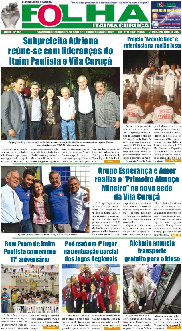 ANO IX - N.o 189  Subprefeita Adriana reúne-se com lideranças do Itaim Paulista e Vila Curuçá  Subprefeita Eng. Adriana ao...
