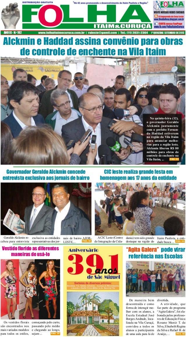 ANO IX - N.o 192  1ª QUINZENA SETEMBRO DE 2013  Alckmin e Haddad assina convênio para obras de controle de enchente na Vil...