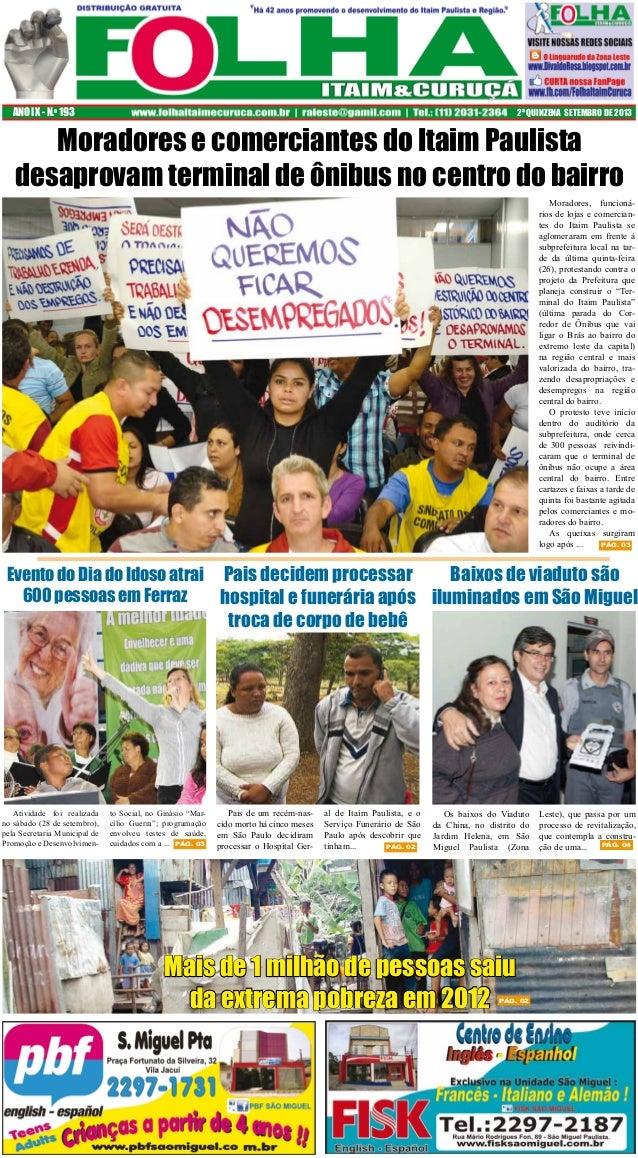 ANO IX - N.o 193  2ª QUINZENA SETEMBRO DE 2013  Moradores e comerciantes do Itaim Paulista desaprovam terminal de ônibus n...
