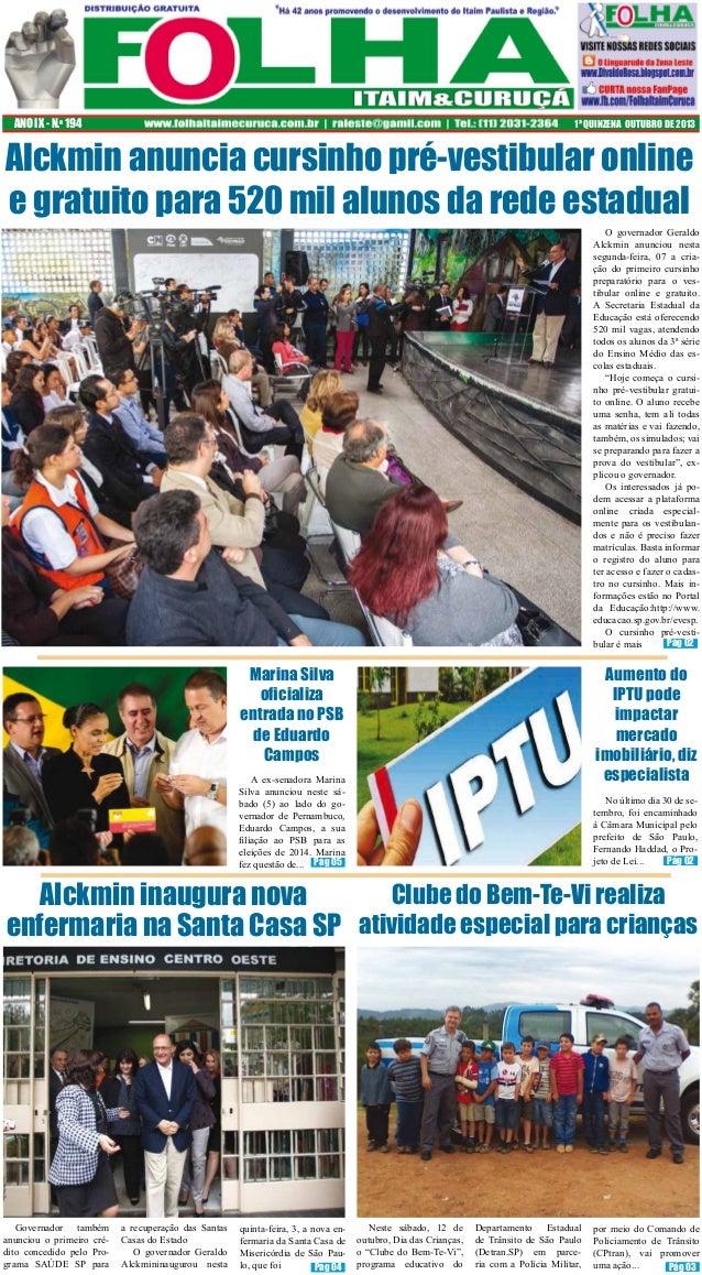 ANO IX - N.o 194  1ª QUINZENA OUTUBRO DE 2013  Alckmin anuncia cursinho pré-vestibular online e gratuito para 520 mil alun...
