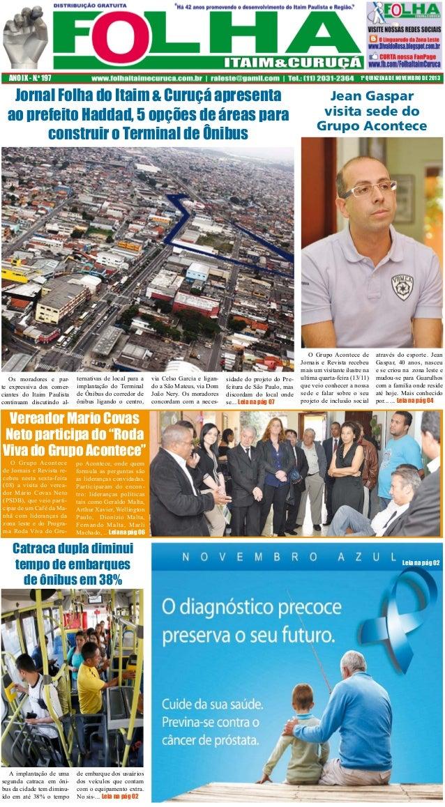 ANO IX - N.o 197  1ª QUINZENA DE NOVEMBRO DE 2013  Jornal Folha do Itaim & Curuçá apresenta ao prefeito Haddad, 5 opções d...