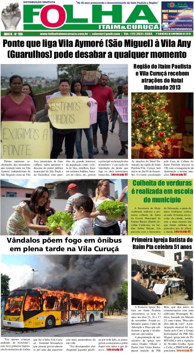 ANO IX - N.o 198  2ª QUINZENA DE NOVEMBRO DE 2013  Ponte que liga Vila Aymoré (São Miguel) à Vila Any (Guarulhos) pode des...