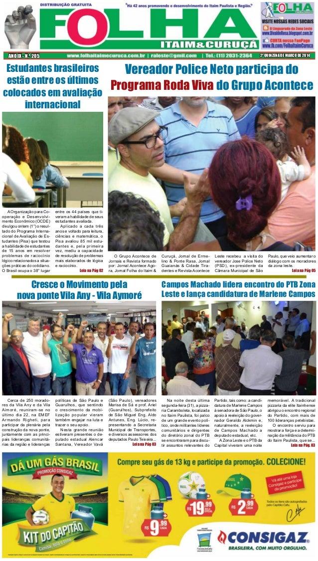 2ª QUINZENA DE MARÇO DE 2014ANO IX - N.o 205 Cerca de 250 morado- res da Vila Any e da Vila Aimoré, reuniram-se no último ...