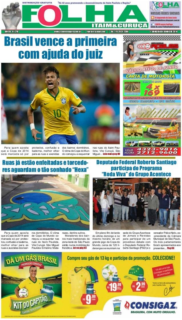 Para quem aposta que a Copa de 2014 será marcada só por protes- tos, confusão e baderna, melhor olhar para as ruas e aveni...
