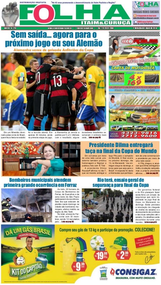 Em um Mineirão domi- nado pelas cores do Brasil, quem fez a festa no estádio foi a torcida alemã. Em apenas 30 minutos, ai...