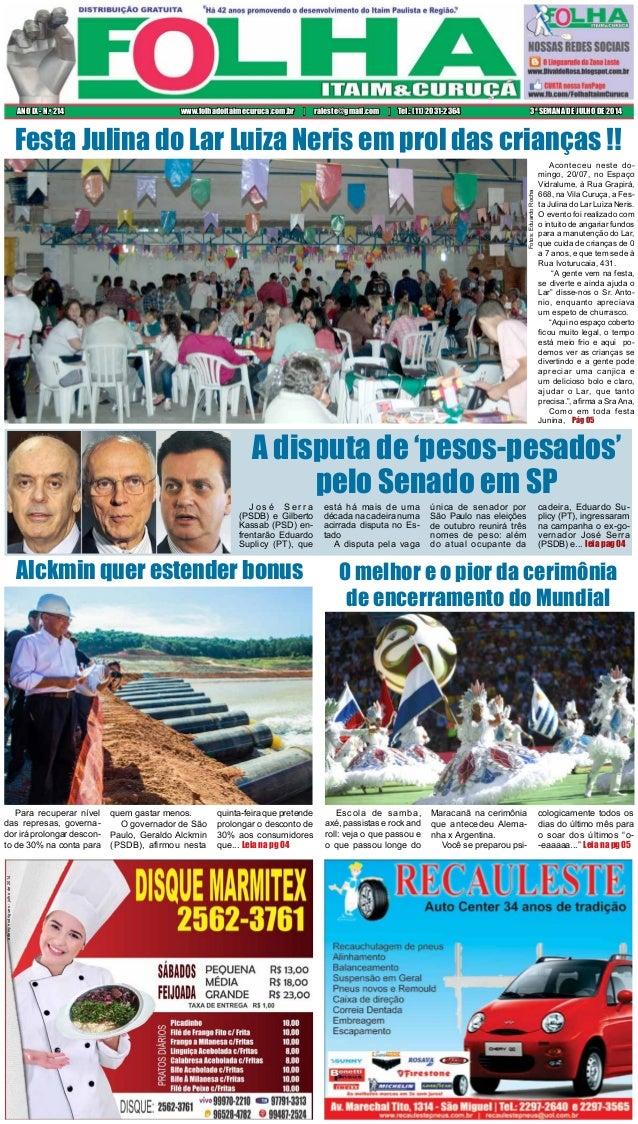 Aconteceu neste do- mingo, 20/07, no Espaço Vidralume, à Rua Grapirá, 668, na Vila Curuça, a Fes- ta Julina do Lar Luiza N...