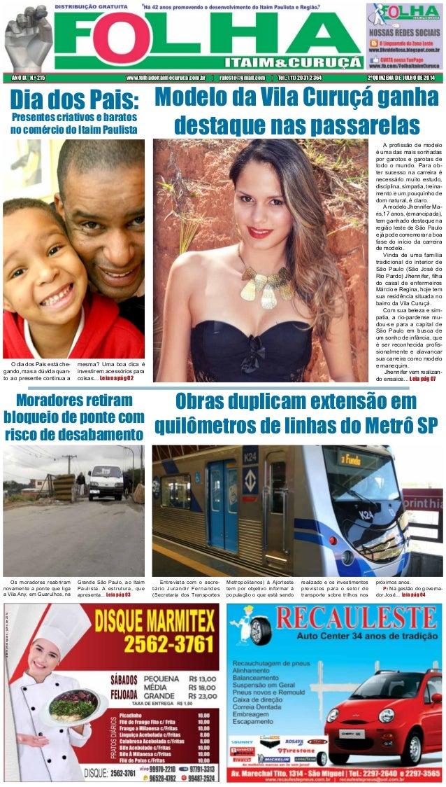 2ªQUINZENA DE JULHO DE 2014ANO IX - N.o 215 www.folhadoitaimecuruca.com.br | raleste@gmail.com | Tel.: (11) 2031-2364 adem...