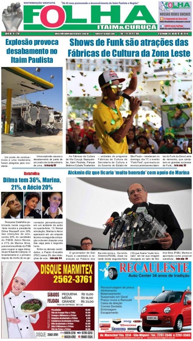 3ªSEMANA DE AGOSTO DE 2014ANO IX - N.o 218 www.folhadoitaimecuruca.com.br | raleste@gmail.com | Tel.: (11) 2031-2364 Pesqu...