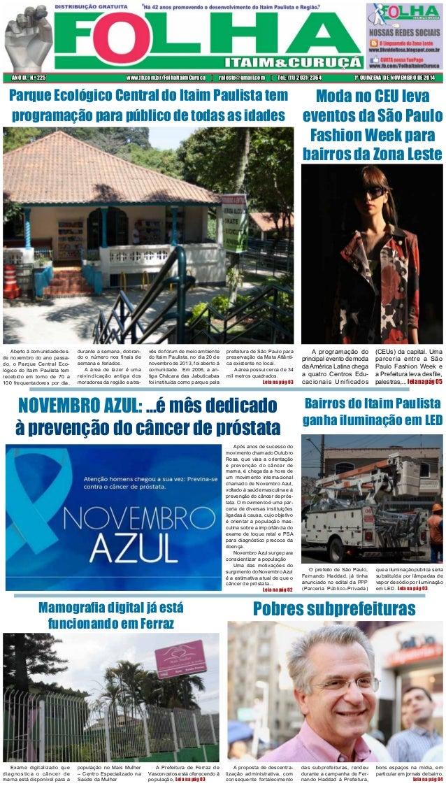 ANO IX - N.o 225 www.fb.com.br/FolhaItaimCuruca | raleste@gmail.com | Tel.: (11) 2031-2364 1ª QUINZENA DE NOVEMBRO DE 2014...