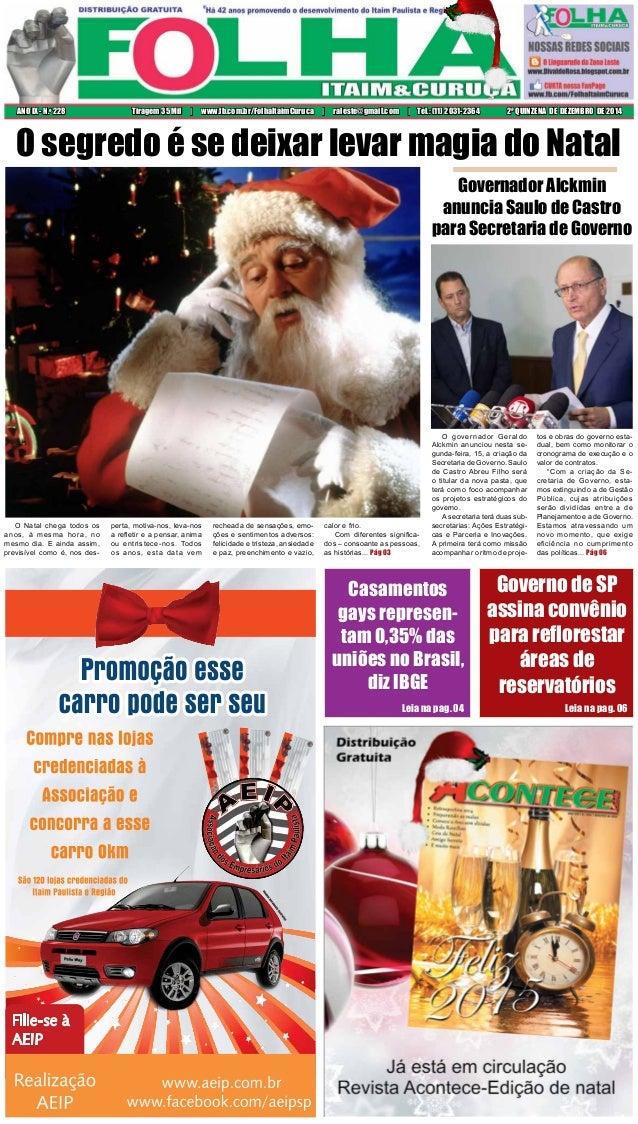 2ª QUINZENA DE DEZEMBRO DE 2014ANO IX - N.o 228 Tiragem 35 Mil | www.fb.com.br/FolhaItaimCuruca | raleste@gmail.com | Tel....