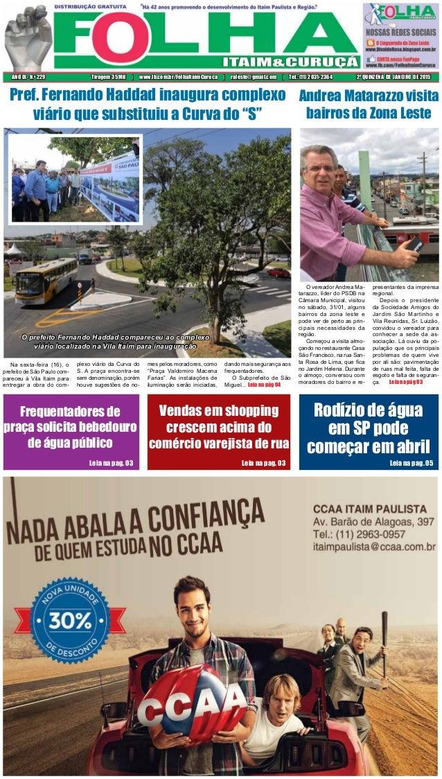 2ª QUINZENA DE JANEIRO DE 2015ANO IX - N.o 229 Tiragem 35 Mil | www.fb.com.br/FolhaItaimCuruca | raleste@gmail.com | Tel.:...