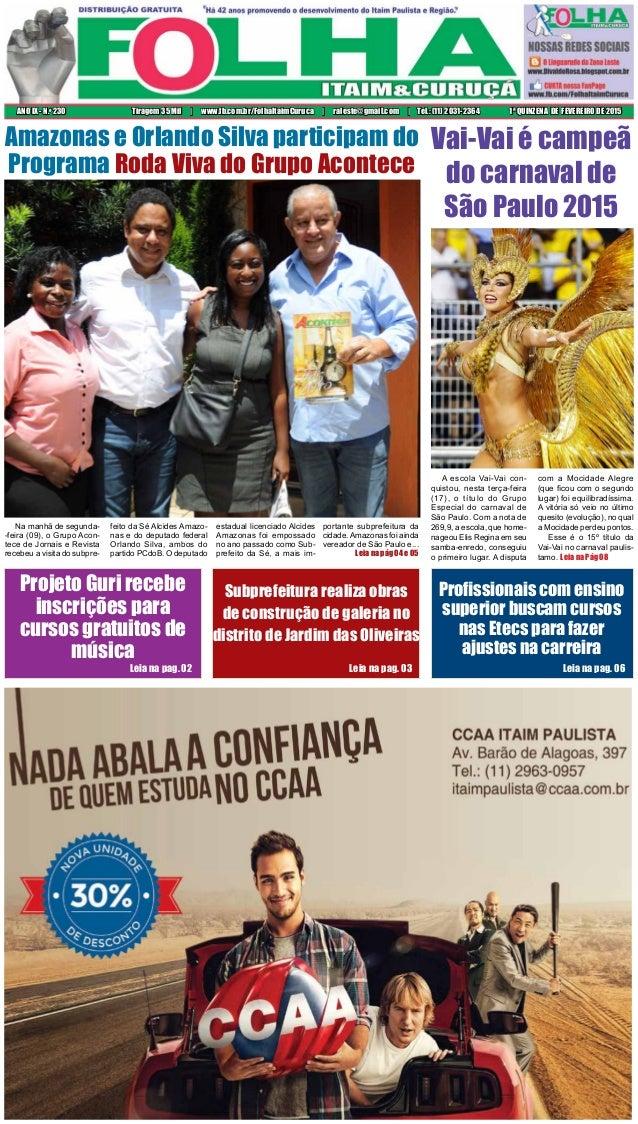 1ª QUINZENA DE FEVEREIRO DE 2015ANO IX - N.o 230 Tiragem 35 Mil | www.fb.com.br/FolhaItaimCuruca | raleste@gmail.com | Tel...