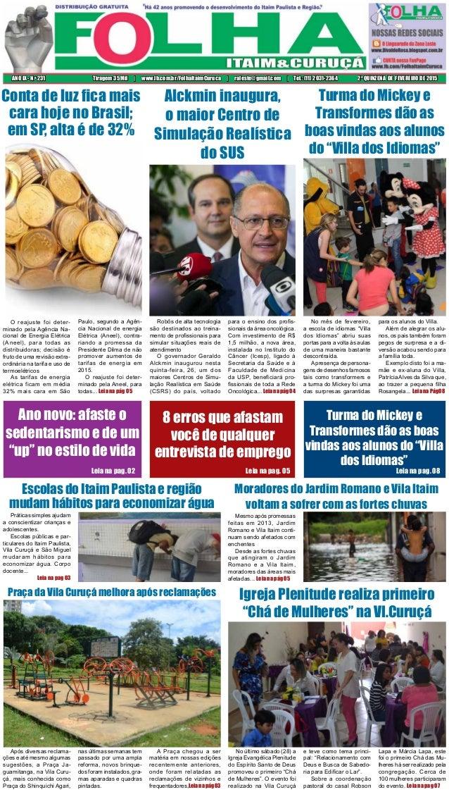 2ª QUINZENA DE FEVEREIRO DE 2015ANO IX - N.o 231 Tiragem 35 Mil | www.fb.com.br/FolhaItaimCuruca | raleste@gmail.com | Tel...