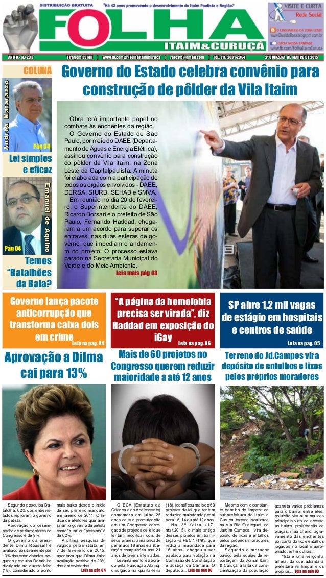 2ª QUINZENA DE MARÇO DE 2015ANO IX - N.o 233 Tiragem 35 Mil | www.fb.com.br/FolhaItaimCuruca | raleste@gmail.com | Tel.: (...