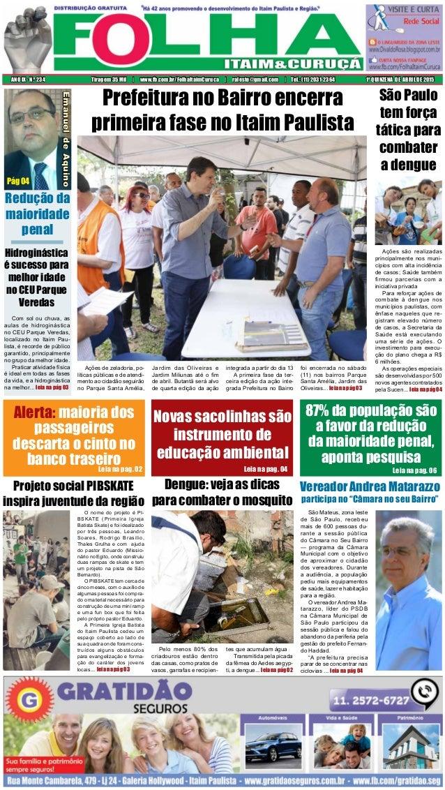1ª QUINZENA DE ABRIL DE 2015ANO IX - N.o 234 Tiragem 35 Mil | www.fb.com.br/FolhaItaimCuruca | raleste@gmail.com | Tel.: (...