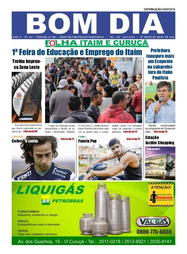 ANO X - No 237 - Tiragem 35 mil - www.fb.com/FolhaItaimCuruca - Tel.: (11) 2031-2364 - 2ª Quinz.de Maio de 2015 DISTRIBUIÇ...