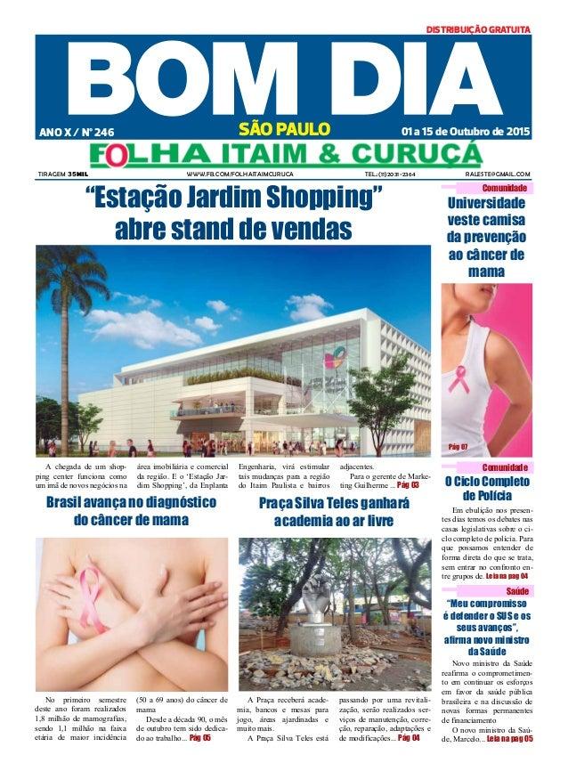 Tiragem 35mil www.fb.com/FolhaItaimCuruca Tel.:(11)2031-2364 raleste@gmail.com 01 a 15 de Outubro de 2015ANO X / Nº 246 SÃ...