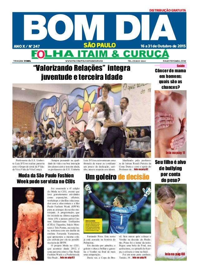Tiragem 35mil www.fb.com/FolhaItaimCuruca Tel.:(11)2031-2364 raleste@gmail.com 16 a 31 de Outubro de 2015ANO X / Nº 247 SÃ...