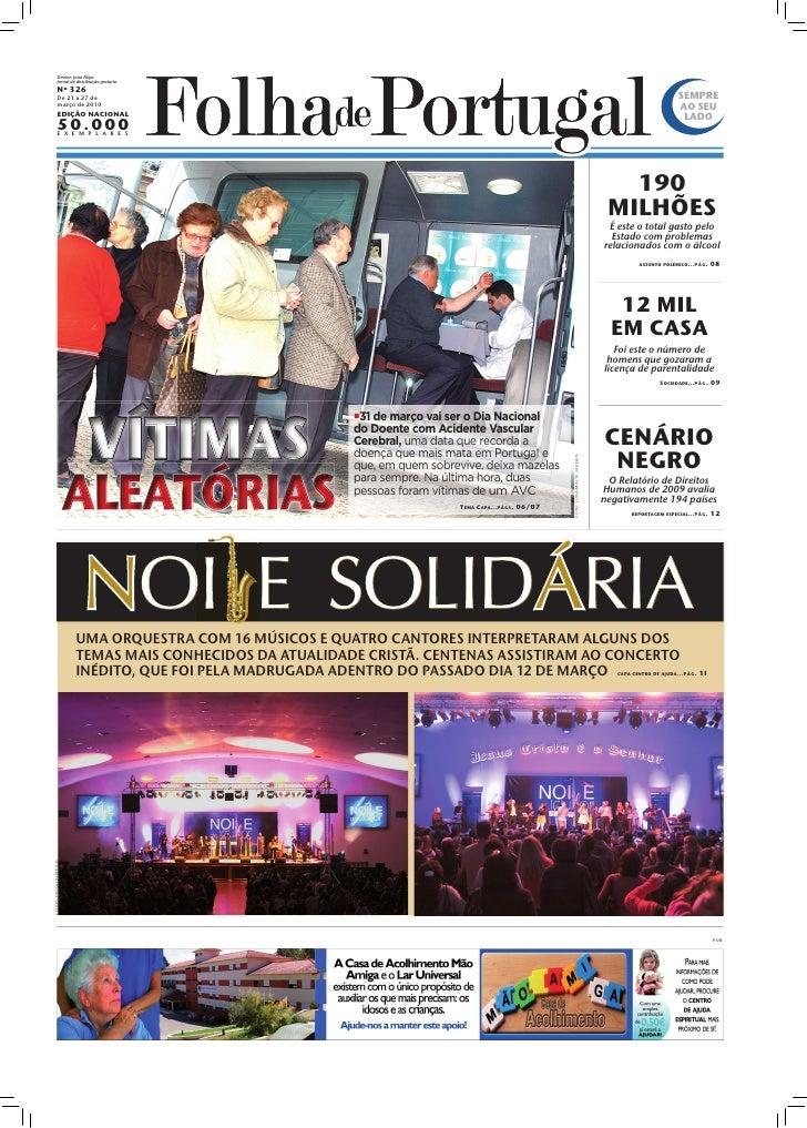 Diretor: João Filipe              Jornal de distribuição gratuita              Nº 326              De 21 a 27 de          ...
