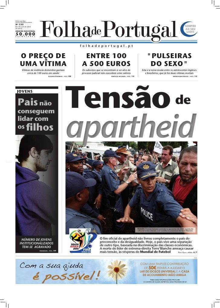 Diretor: João Filipe Jornal de distribuição gratuita Nº 330 De 18 a 25 de abril                                           ...