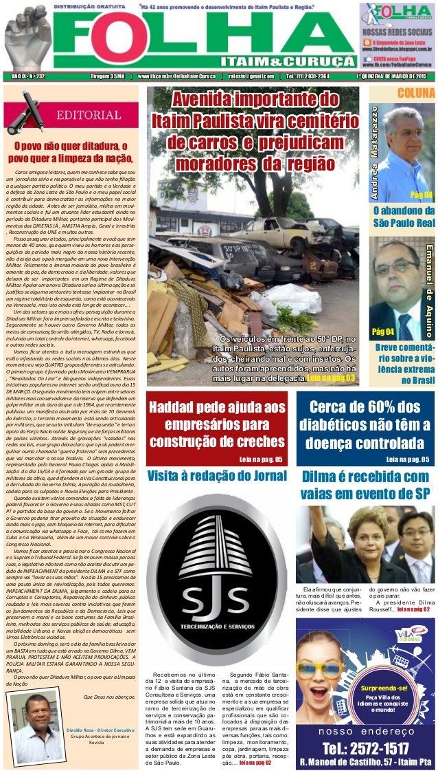 1ª QUINZENA DE MARÇO DE 2015ANO IX - N.o 232 Tiragem 35 Mil | www.fb.com.br/FolhaItaimCuruca | raleste@gmail.com | Tel.: (...