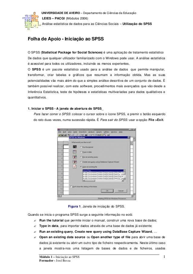 UNIVERSIDADE DE AVEIRO – Departamento de Ciências da Educação LEIES – PACGI (Módulos 2006) Análise estatística de dados pa...