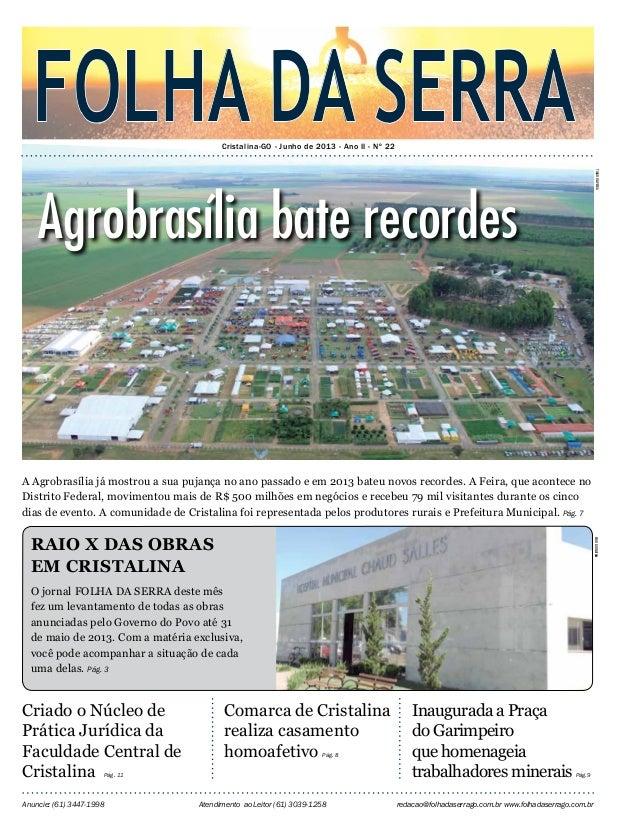 Cristalina-GO - Junho de 2013 - Ano II - Nº 22Anuncie: (61) 3447-1998 Atendimento ao Leitor (61) 3039-1258 redacao@folhada...