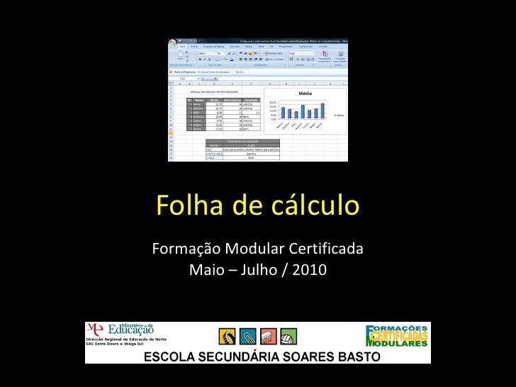 Folha de cálculo Formação Modular Certificada     Maio – Julho / 2010