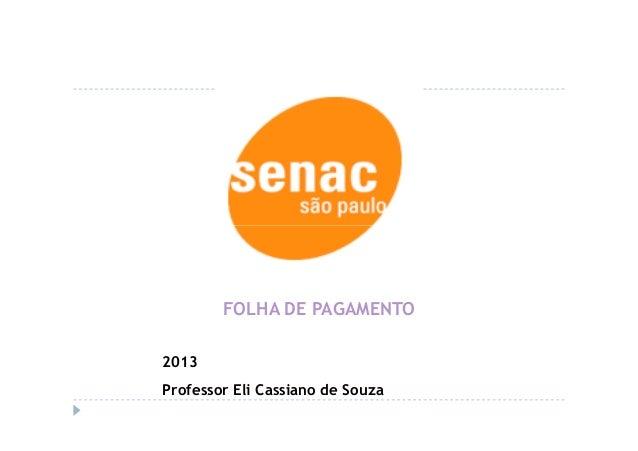 FOLHA DE PAGAMENTO 2013 Professor Eli Cassiano de Souza