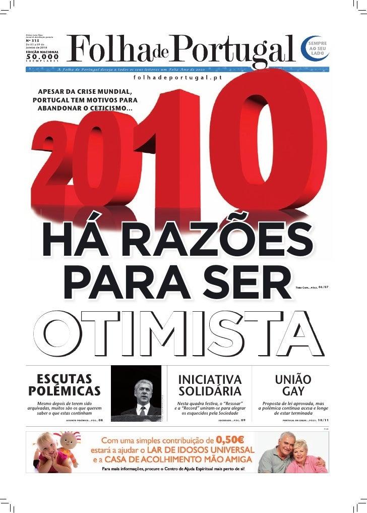 Diretor: João Filipe Jornal de distribuição gratuita Nº 315 De 03 a 09 de                                                 ...
