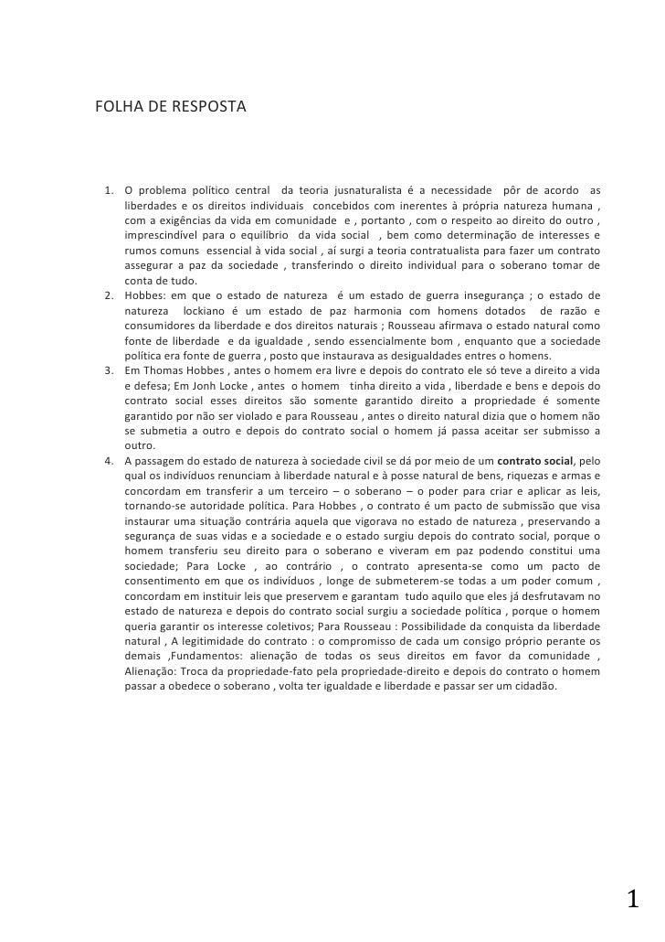FOLHA DE RESPOSTA<br />O problema político central  da teoria jusnaturalista é a necessidade  pôr de acordo  as liberdades...