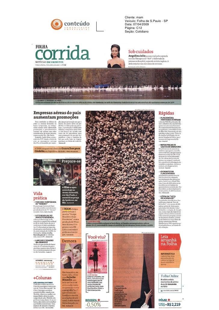 Cliente: mam Veículo: Folha de S.Paulo - SP Data: 07/04/2009 Página: C12 Seção: Cotidiano