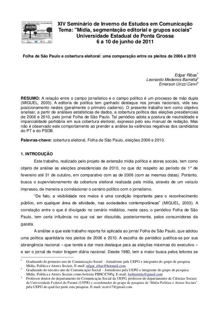 """XIV Seminário de Inverno de Estudos em Comunicação                         Tema: """"Mídia, segmentação editorial e grupos so..."""