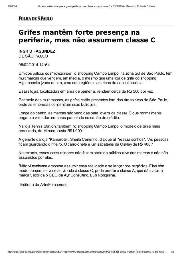 7/2/2014  Grifes mantêm forte presença na periferia, mas não assumem classe C - 06/02/2014 - Mercado - Folha de S.Paulo  G...