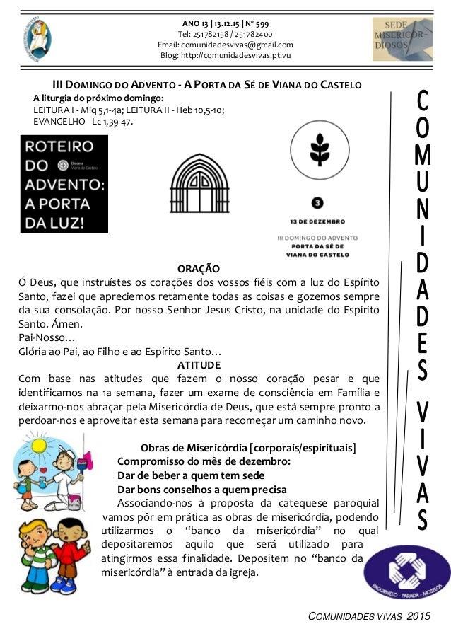 COMUNIDADES VIVAS 2015 ANO 13 | 13.12.15 | Nº 599 Tel: 251782158 / 251782400 Email: comunidadesvivas@gmail.com Blog: http:...