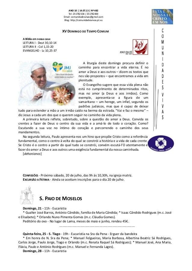 ANO 10   14.07.13   Nº 482 Tel: 251782158 / 251782400 Email: comunidadesvivas@gmail.com Blog: http://comunidadesvivas.pt.v...